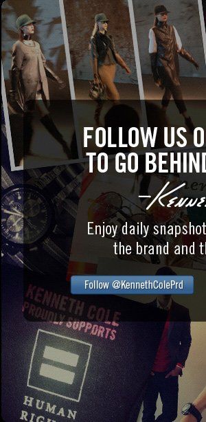 FOLLOW US ON INSTAGRAM TO GO BEHIND THE SEAMS. Kenneth Cole // Enjoy daily snapshots of what's inspiring the brand and the man himself. // Follow @KennethColePrd