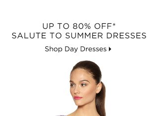 Up To 80% Off* Salute To Summer Dresses