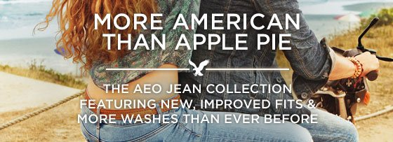 More American Than Apple Pie | The AEO Jean Collection Featuring New, Improved Fits & More Washes Than Ever Before