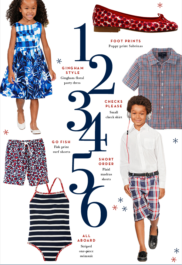 FOOT PRINTS Poppy print Sabrinas GINGHAM STYLE Gingham floral party dress CHECKS PLEASE Small check shirt GO FISH Fish print surf shorts SHORT ORDER Plaid madras shorts ALL ABOARD Striped one-piece swimsuit