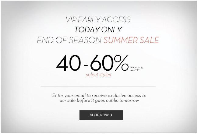 VIP Early Access  |   40-60% Off  - Shop Now