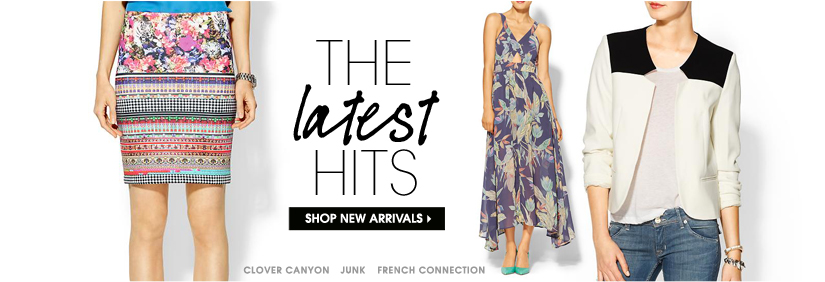 THE latest HITS. SHOP NEW ARRIVALS.