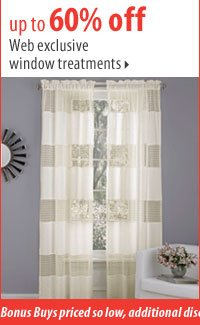 Up to 60% off web exclusive window treatments.