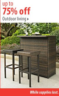 Up to 75% off outdoor living.