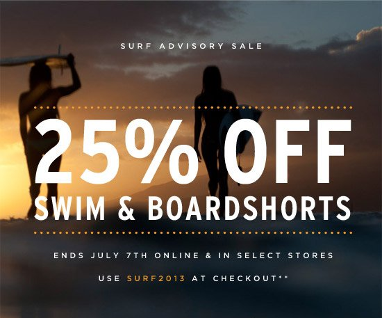 25% off swim & boardshorts