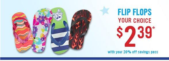 Flip Flops - Your Choice $2.39!