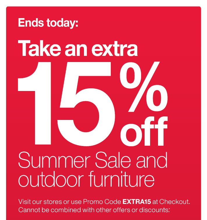 Ends Today: Take an extra 15% off Summer  Sale and outdoor furniture