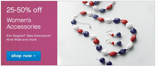 25-50% off Women's Accessories. Shop now.