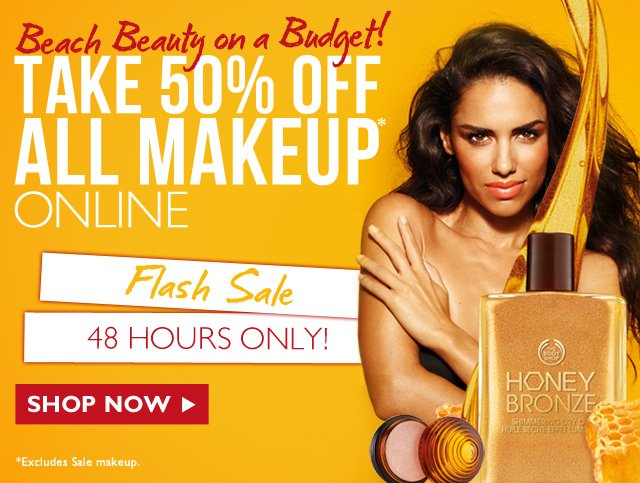 Beach Beauty on a Budget! TAKE 50% OFF ALL MAKEUP* ONLINE -- FLASH SALE -- 48 HOURS ONLY -- SHOP NOW -- *Excludes Sale makeup.