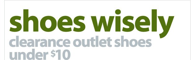 shoes wisely - clearance outlet shoes under $10 - shop now