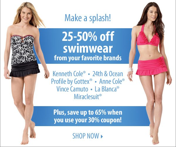 Make a splash! 25-50% off swimwear from your favorite brands! Plus, save up to 65% when you use your 30% coupon! Shop now.