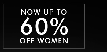 NOW UP TO 60% OFF WOMEN