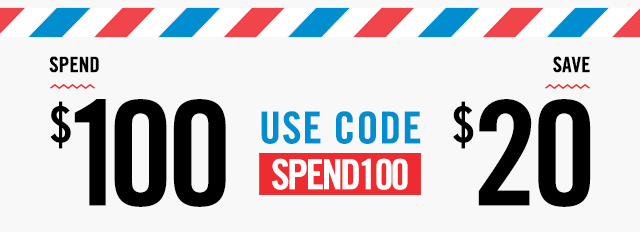 SPEND $100, GET $20 OFF WITH CODE SPEND100