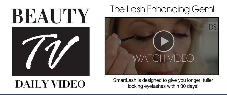 Beauty TV Daily Video  The Lash Enhancing Gem! SmartLash is designed to give you longer, fuller looking eyelashes within 30 days!  See More>>