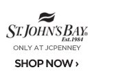 ST. JOHN'S BAY ONLY AT JCPENNEY SHOP NOW ›
