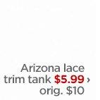 Arizona lace trim tank $5.99 › orig. $10