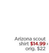Arizona scout shirt $14.99 › orig. $22