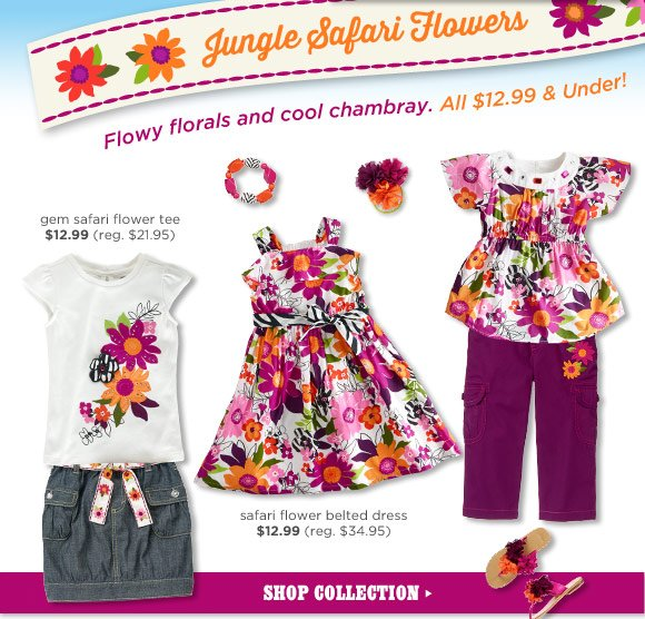 Jungle Safari Flowers. Flowy florals and cool chambray. All $12.99 & Under! Gem safari flower tee $12.99 (reg. $21.95). Safari flower belted dress $12.99 (reg. $34.95). Shop Collection.