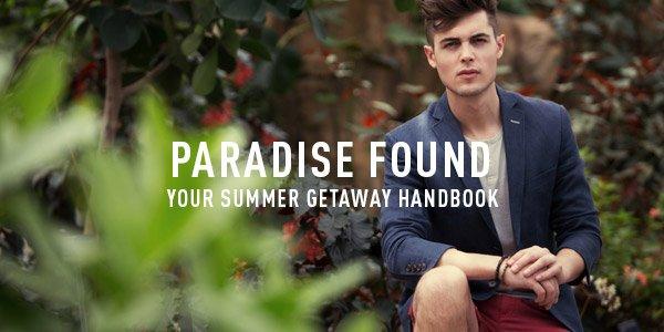 Paradise Found Your Summer Getaway Handbook