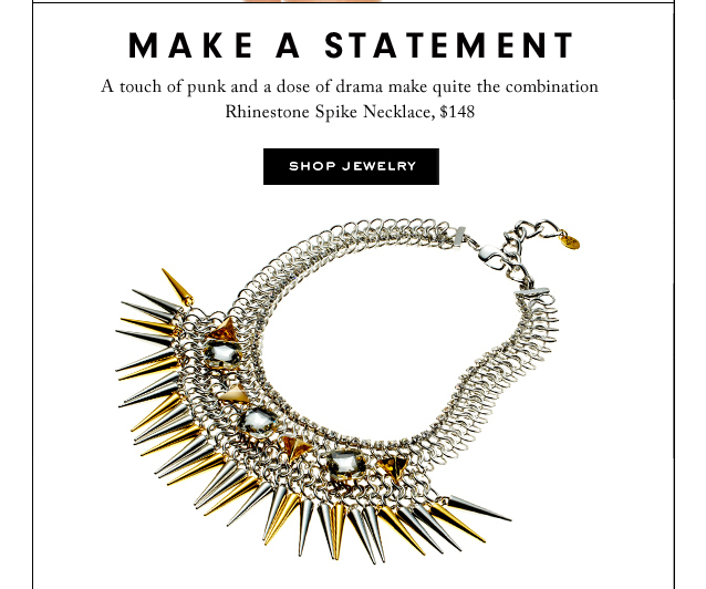 Make a Staement. Shop Jewelry.