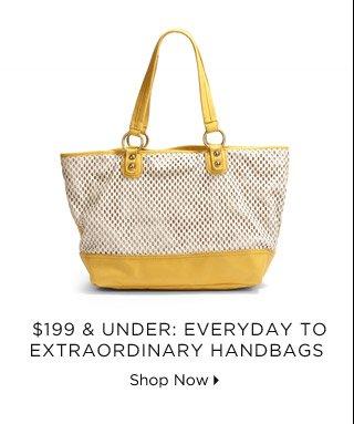 $199 & Under: Everyday To Extraordinary Handbags