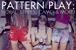 Floral, Stripes, Camo & More!