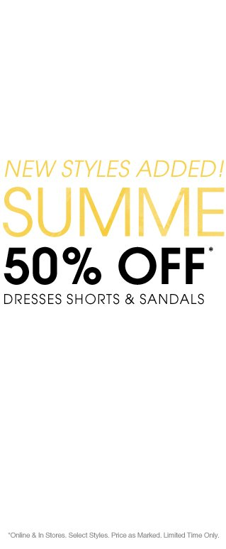 50% Off Dresses, Shorts and Sandals