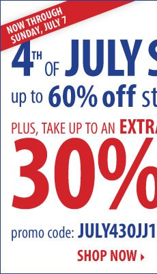4th of July Sale - Now through Sunday, July 7. Up to 60% off storewide! Plus, take up to an extra 30% off your sale price purchase** Shop now.