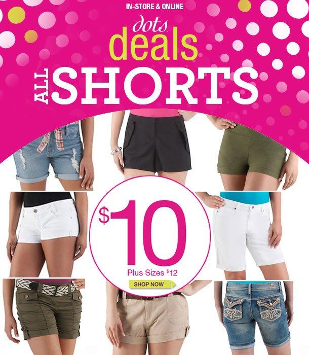 dots Deals! Save on Shorts! SHOP NOW!