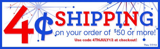 4 Cent Shipping - Orders of $50 or More! SHOP NOW!
