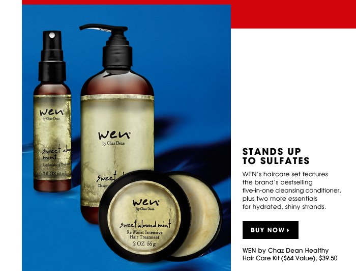 Stands Up To Sulfates. WEN's haircare set features the brand's bestselling five-in-one cleansing conditioner, plus two more essentials for hydrated, shiny strands. exclusive. WEN by Chaz Dean Healthy Hair Care Kit ($64 Value), $39.50