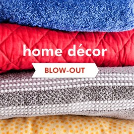 Blow-Out: Home Decor