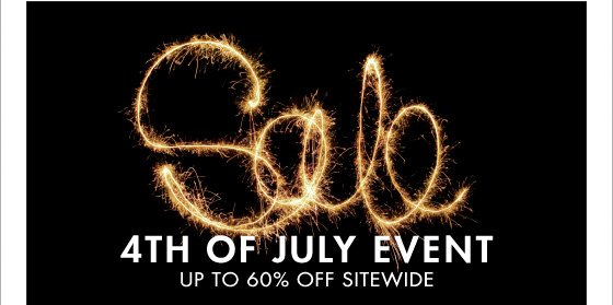 4TH OF JULY EVENT UP T 60% OFF SITEWIDE