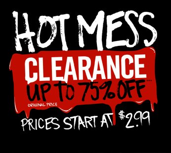 HOT MESS CLEARANCE UP TO 75% OFF***