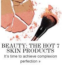 Beauty: The Hot 7 skin products