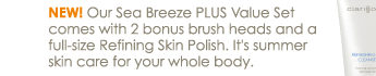 New! Our Sea Breeze PLUS Value Set comes with 2 bonus brush heads and a full-size Refining Skin Polish. It's summer skin care for your whole body.