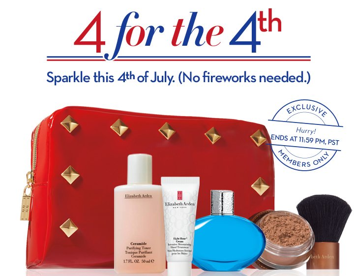 4 for the 4th. Sparkle this 4th of July. (No fireworks needed.) EXCLUSIVE MEMBERS ONLY. Hurry! ENDS AT 11:59 PM, PST.