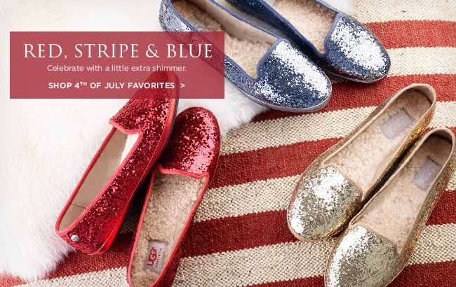 RED, STRIPE & BLUE - Celebrate with a little extra shimmer. SHOP 4TH OF JULY FAVORITES
