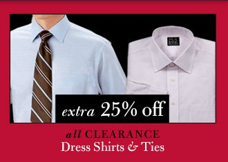 Extra 25% Off Clearance Dress Shirts & Ties