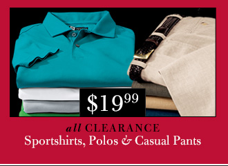 $19.99 USD Clearance Sportshirts, Polos & Casual Pants