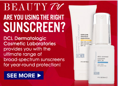 Are You Using the Right Sunscreen? DCL provides you with the ultimate range of broad-spectrum sunscreens for year-round protection! See More>>