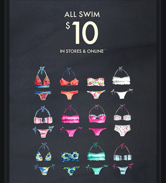 ALL SWIM $10 IN STORES & ONLINE*
