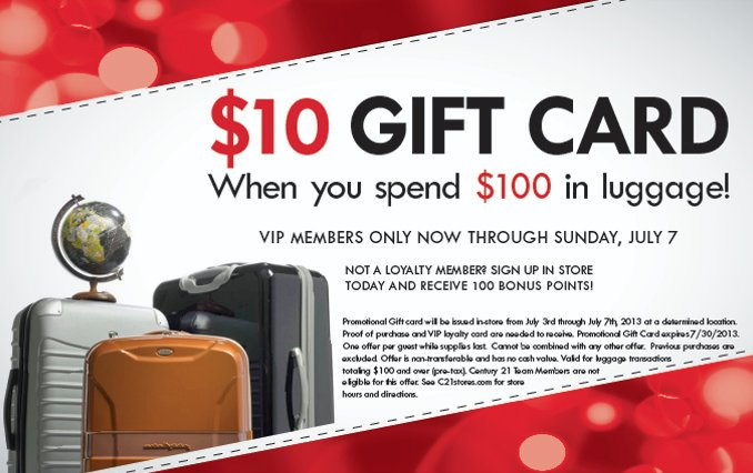 $10 GIFT CARD When you spend $100 in luggage