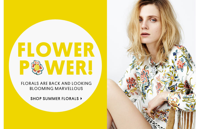 FLOWER POWER - Shop Summer Florals