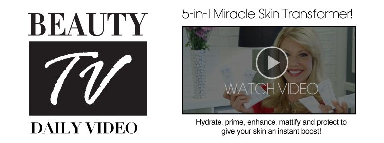 5-in-1 Miracle Skin Transformer! Hydrate, prime, enhance, mattify and protect to give your skin an instant boost! Watch Video>>