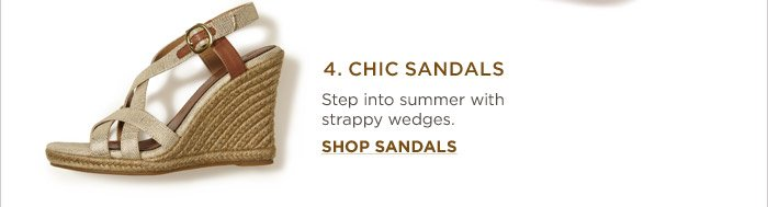 4. CHIC SANDALS | Step into summer with strappy wedges. SHOP SANDALS