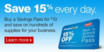 Save 15  percent every day. Buy a Savings Pass for $10 and save on hundreds of  supplies for your business. Learn more.