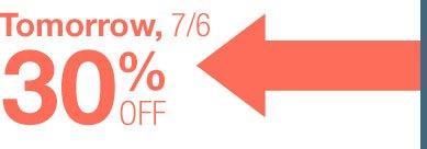Tomorrow, 7/6 30% OFF