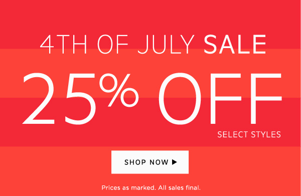 4th of July Sale | 25% Off select styles