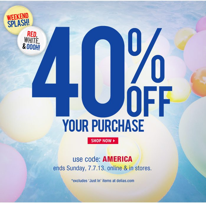 40% OFF EVERYTHING! USE CODE:  GOUSA ENDS 7.7.13! ONLINE & IN STORES. excludes 'Just In'  items.